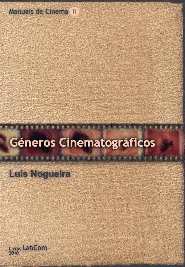 Capa: Luís Nogueira (2010) Manuais de Cinema II - Géneros Cinematográficos. Livros LabCom. Estudos em Comunicação.