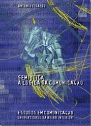 Capa: António Fidalgo  (1998) Semiótica: A Lógica da Comunicação . Livros LabCom. Estudos em Comunicação.